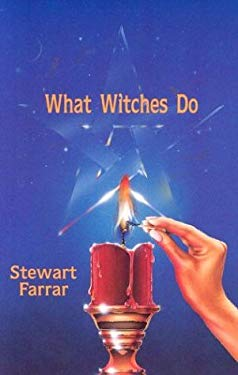 What Witches Do: A Modern Coven Revealed 9780919345171