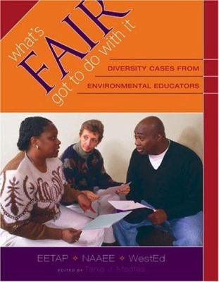 What's Fair Got to Do with It: Diversity Cases from Environmental Educators 9780914409205