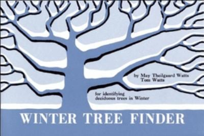 Winter Tree Finder: A Manual for Identifying Deciduous Trees in Winter (Eastern Us) 9780912550039