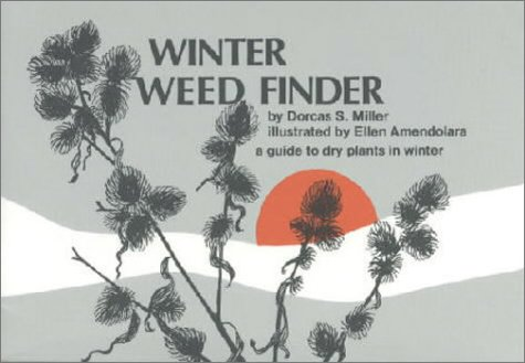 Winter Weed Finder: A Guide to Dry Plants in Winter 9780912550176