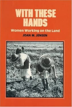 With These Hands: Women Working on the Land 9780912670904