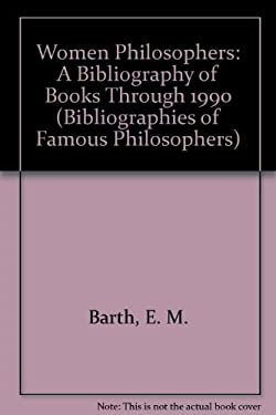Women Philosophers: A Bibliography of Books Through 1990 9780912632919