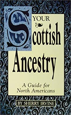 Your Scottish Ancestry: A Guide for North Americans 9780916489656