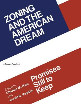 Zoning and the American Dream: Promises Still to Keep 9780918286574