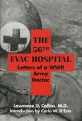 The 56th Evac Hospital: Letters of a WWII Army Doctor 9780929398839