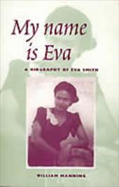 My Name Is Eva: A Biography of Eva Smith discount price 2016