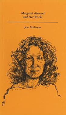 Margaret Atwood and Her Works (Ecw Canadian Author Series) - Mallinson, Jean