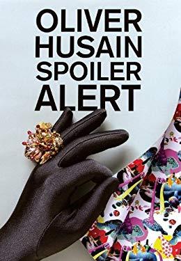Oliver Husain: Spoiler Alert 9780921972631