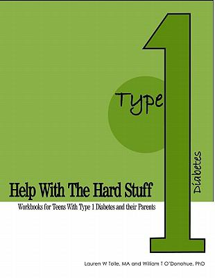 Help with the Hard Stuff: Workbooks for Teens with Type I Diabetes and Their Parents 9780929173559