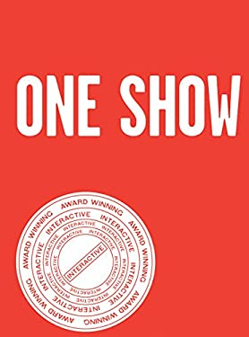 One Show Interactive, Volume 13: To Steal Is Genius 9780929837468
