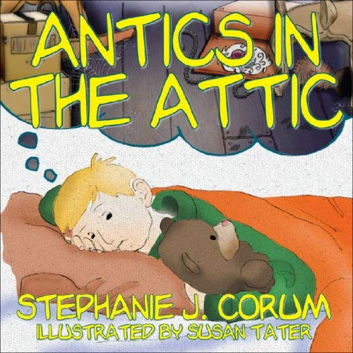 Antics in the Attic 9780929915302