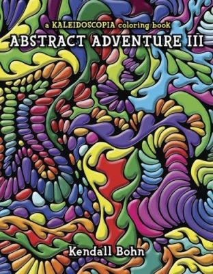 Abstract Adventure III: A Kaleidoscopia Coloring Book 9780929636818