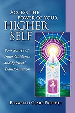 Access the Power of Your Higher Self: Your Source of Inner Guidance and Spiritual Transformation 9780922729364
