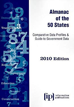 Almanac of the 50 States: Comparative Data Profiles & Guide to Government Data 9780929960623