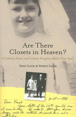 Are There Closets in Heaven?: A Catholic Father and Lesbian Daughter Share Their Story 9780929636795