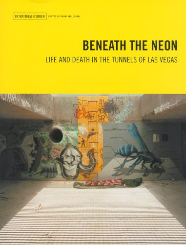 Beneath the Neon: Life and Death in the Tunnels of Las Vegas 9780929712390