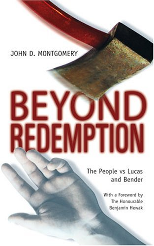 Beyond Redemption: The People Vs Lucas and Bender 9780920486696