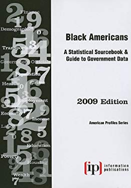 Black Americans: A Statistical Sourcebook & Guide to Government Data 9780929960555