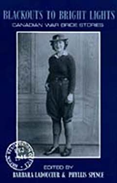 Blackouts to Bright Lights: Canadian War Bride Stories 9780921870333