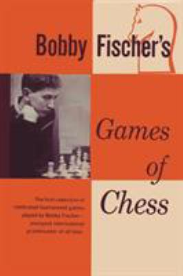Bobby Fischer's Games of Chess 9780923891466