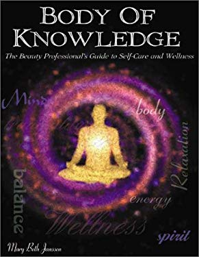 Body of Knowledge: The Beauty Professional's Guide to Career Consciousness Through Self-Care 9780929870601
