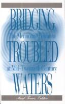 Bridging Troubled Waters: Mennonite Brethren at Mid-Century: Essays and Autobiographies