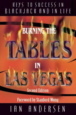 Burning the Tables in Las Vegas: Keys to Success in Blackjack and in Life 9780929712840