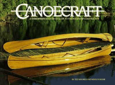 Canoecraft: A Harrowsmith Illustrated Guide to Fine Woodstrip Construction 9780920656242