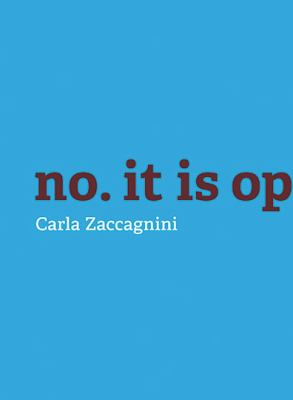 Carla Zaccagnini: No. It Is Opposition. 9780921972570