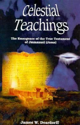 Celestial Teachings: The Emergence of the True Testament of Jmmanuel (Jesus)