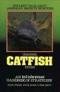 Channel Catfish Fever: An In-Fisherman Handbook of Strategies 9780929384047
