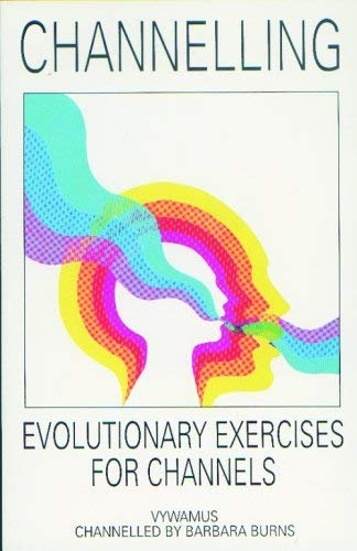 Channelling: Evolutionary Exercises for Channels 9780929385358