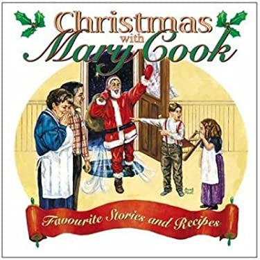 Chrismas with Mary Cook: Favorite Stories and Recipes 9780921165514