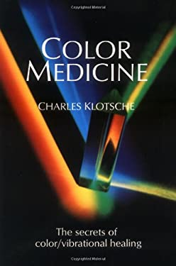 Color Medicine: The Secrets of Color Vibrational Healing 9780929385273