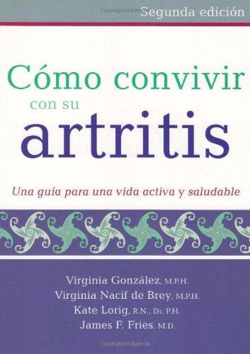 Como Convivir Con Su Artritis: Una Guia Para Una Vida Activa y Saludable 9780923521998