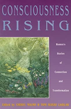 Consciousness Rising: Women's Stories of Connection and Transformation 9780921881520