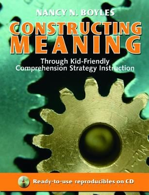 Constructing Meaning Through Kid-Friendly Comprehension Strategy Instruction [With CDROM] 9780929895741