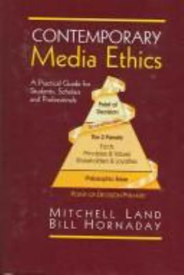 Contemporary Media Ethics: A Practical Guide for Students, Scholars, and Professionals 9780922993413