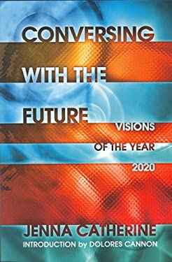 Conversing with the Future Visions of the Year 2020 9780926524453