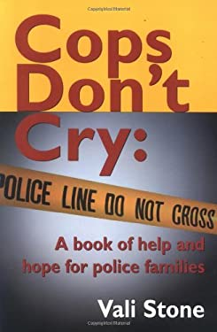 Cops Don't Cry:: A Book of Help and Hope for Police Families 9780921165620