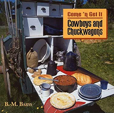 Cowboys & Chuckwagons: Come'n Get It 9780921102526