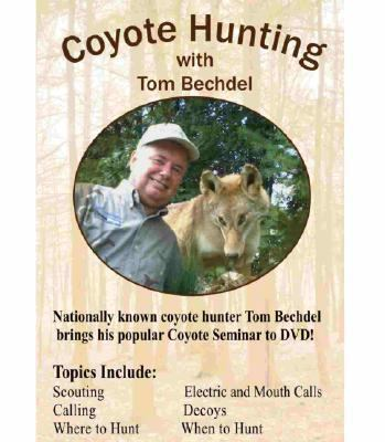 Coyote Hunting with Tom Bechdel 9780929915456