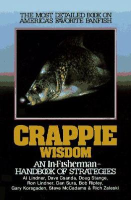 Crappie Wisdom: Handbook of Strategies 9780929384511