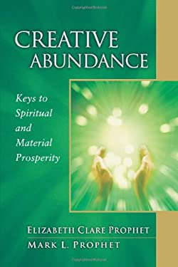 Creative Abundance: Keys to Spiritual and Material Prosperity 9780922729388
