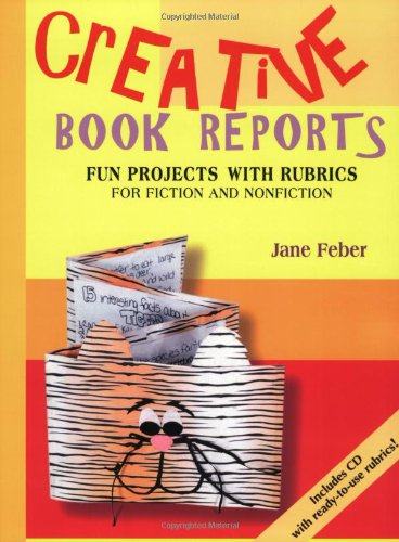 Creative Book Reports: Fun Projects with Rubrics for Fiction and Nonfiction [With CDROM] 9780929895697
