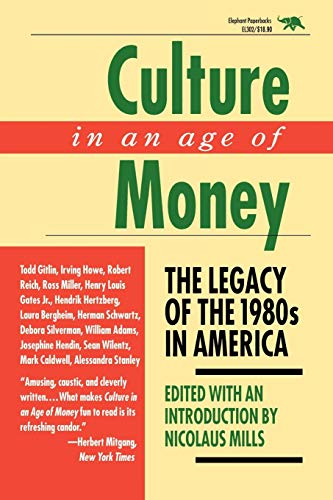 Culture in an Age of Money: The Legacy of the 1980s in America 9780929587714