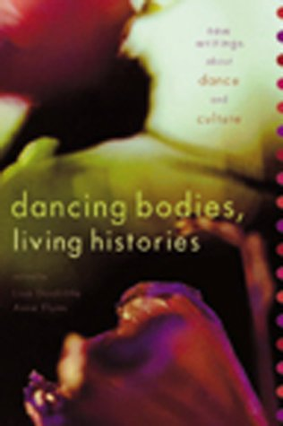 Dancing Bodies, Living Histories: New Writings about Dance and Culture 9780920159699