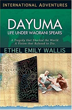 Dayuma: Life Under Waorani Spears: International Adventures 9780927545914