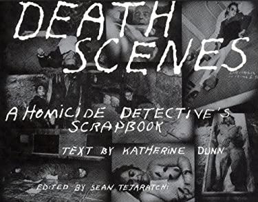 Death Scenes: A Homicide Detectives Scrapbook 9780922915293