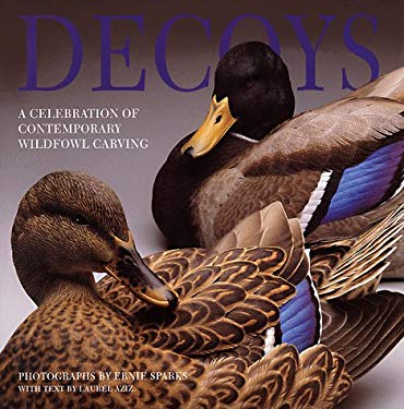 Decoys: A Celebration of Contemporary Wildfowl Carving 9780921820833